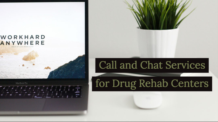 Call and Chat Services for Drug Rehab Centers